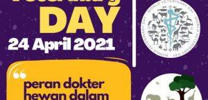 """WORLD VETERINARY DAY 24 APRIL 2021 """" PERAN DOKTER HEWAN DALAM KRISIS COVID-19"""